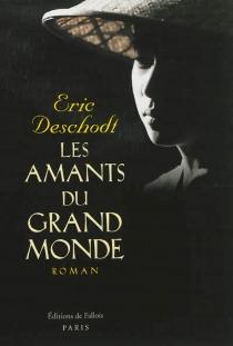 Les amants du Grand monde - ÉricDeschodt