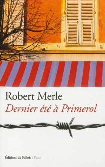Dernier été à Primerol - RobertMerle