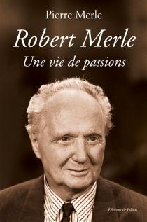 Robert Merle, une vie de passions - PierreMerle