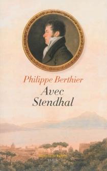 Avec Stendhal - PhilippeBerthier