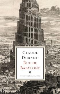 Rue de Babylone : sotie - ClaudeDurand