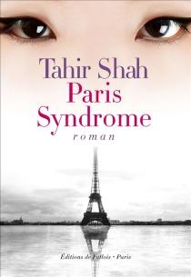 Le syndrome de Paris - TahirShah