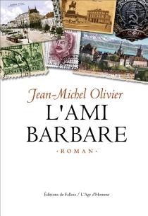 L'ami barbare - Jean-MichelOlivier