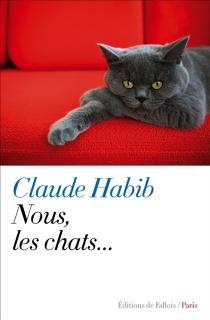 Nous, les chats... : conte - ClaudeHabib