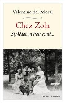 Chez Zola : si Médan m'était conté... - ValentineDel Moral