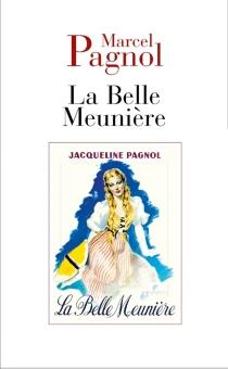 La belle meunière - MarcelPagnol