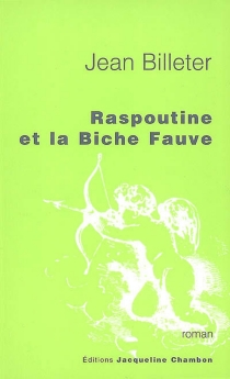 Raspoutine et la biche fauve - JeanBilleter