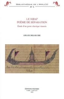 Le Nirat, poème de séparation : étude d'un genre classique siamois - GillesDelouche