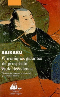 Chroniques galantes de prospérité et de décadence - SaikakuIhara