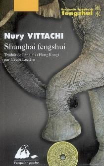Shanghai fengshui : une enquête du maître de fengshui - NuryVittachi