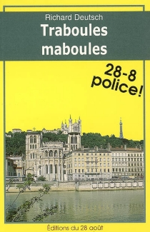 Traboules maboules - Richard Deutsch