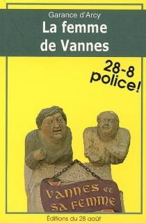 La femme de Vannes - Garance d'Arcy