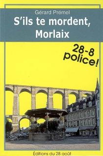 S'ils te mordent, Morlaix - GérardPrémel