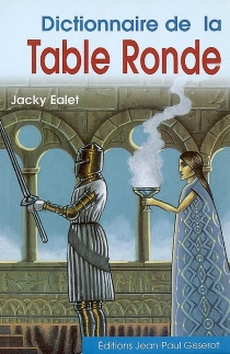 Dictionnaire de la Table ronde - Jacky Ealet
