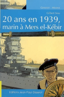 20 ans en 1939, marin à Mers el-Kébir - GilbertSiou