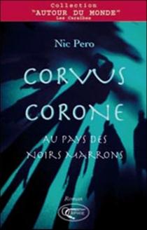 Corvus Corone : au pays des Noirs Marrons - NicPero