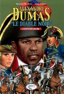 Alexandre Dumas : le diable noir - BenoîtDespas