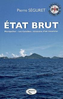 Etat brut : Montpellier-les Caraïbes : itinéraire d'un meurtrier - PierreSéguret