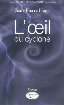 L'oeil du cyclone - Jean-PierreHaga