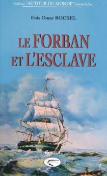 Le forban et l'esclave : les amoureux de l'île Bourbon, 1691-1700 - Enis OmarRockel