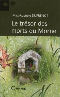 Le trésor des morts du morne - Max-AugusteDufrenot