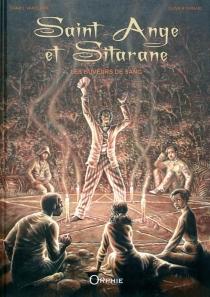 Saint-Ange et Sitarane : les buveurs de sang - OlivierGiraud