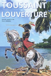 Toussaint Louverture et la révolution de Saint-Domingue (Haïti) - Pierre Briens