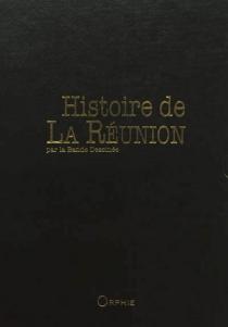 Histoire de La Réunion par la bande dessinée : intégrale -