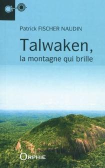 Talwaken, la montagne qui brille - PatrickFischer-Naudin