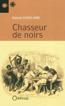 Chasseur de Noirs - DanielVaxelaire