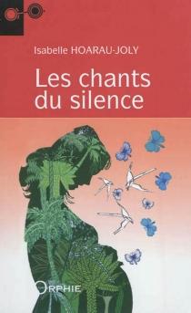 Les chants du silence - IsabelleHoarau-Joly