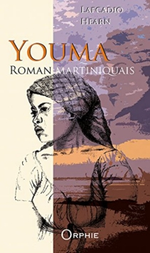 Youma : roman martiniquais - Lafcadio Hearn
