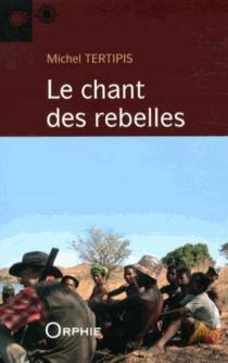 Le chant des rebelles - MichelTertipis
