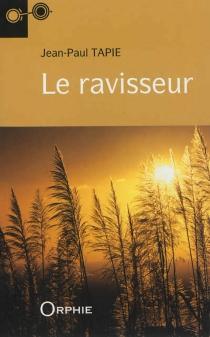 Le ravisseur - Jean-PaulTapie