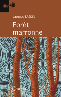 Forêt marronne - Jacques Tassin