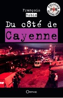 Du côté de Cayenne - FrançoisRobin