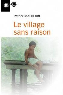 Le village sans raison - PatrickMalherbe