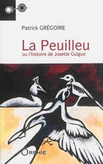 La Peuilleu ou l'histoire de Josette Guigue : récit - PatrickGrégoire