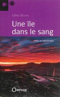 Une île dans le sang : récit - GillesBojan