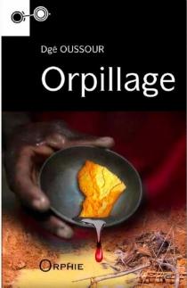 Orpillage : un récit de Sat Tenango - DgéOussour
