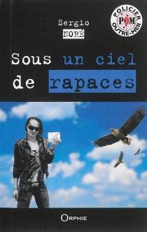 Sous un ciel de rapaces : thriller - SergioNoré