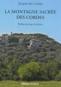La montagne sacrée des Cordes - JacquesChalom Des Cordes