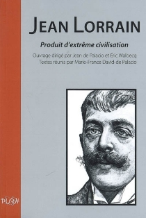 Jean Lorrain, produit d'extrême civilisation -