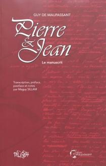 Pierre et Jean : le manuscrit - Guy deMaupassant