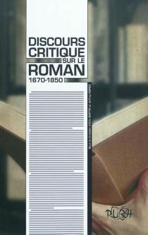 Discours critique sur le roman : 1670-1850 -
