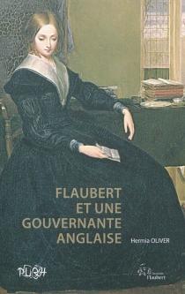 Flaubert et une gouvernante anglaise - HermiaOliver