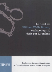 Le récit de William Wells Brown, esclave fugitif, écrit par lui-même - William Wells Brown