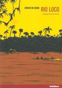 Les voyages de Juan Sans-Terre - Javier deIsusi