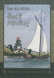 Sock Monkey : nouvelles aventures d'un singe de chiffon - TonyMillionaire