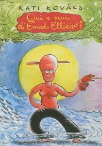 Qui a peur d'Emad Ellieiv ? - KatiKovács